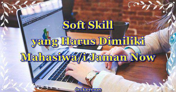 9 Soft Skill yang Harus Dimiliki Mahasiswa agar Kompetitif