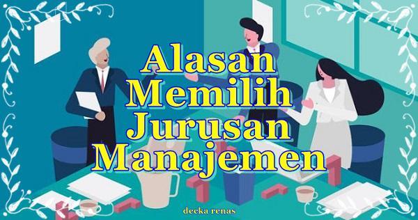 11 Alasan Memilih Jurusan Manajemen & Prospek Kerjanya