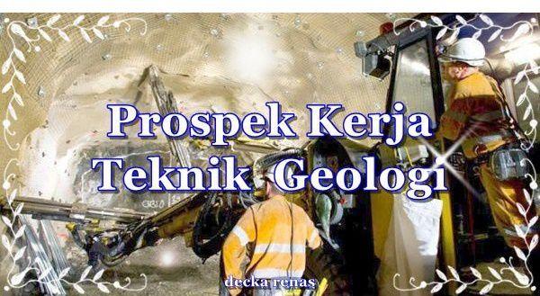 11 Prospek Kerja Teknik Geologi 10tahun Kedepan