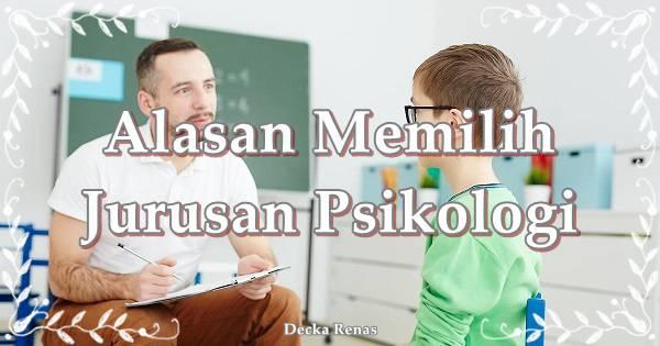 Alasan Memilih Jurusan Psikologi