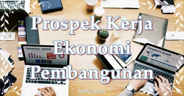 Prospek Kerja Ekonomi Pembangunan EkBang