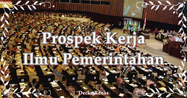 11 Prospek Kerja Ilmu Pemerintahan Jenjang S1