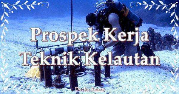 13 Prospek Kerja Teknik Kelautan (Ocean Engineering)