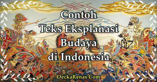 5 Contoh Teks Eksplanasi Budaya yang Terkenal di Indonesia