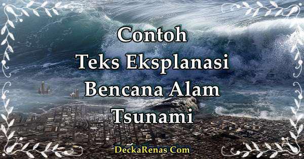 Contoh Teks Eksplanasi Tsunami & 3 Bencana Alam Lainnya