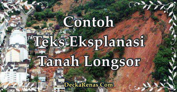 3 Contoh Teks Eksplanasi Tanah Longsor beserta Strukturnya